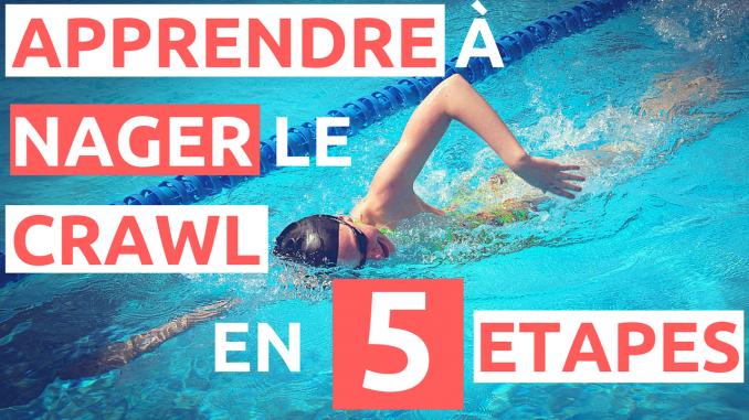 apprendre a nager le crawl en 5 etapes