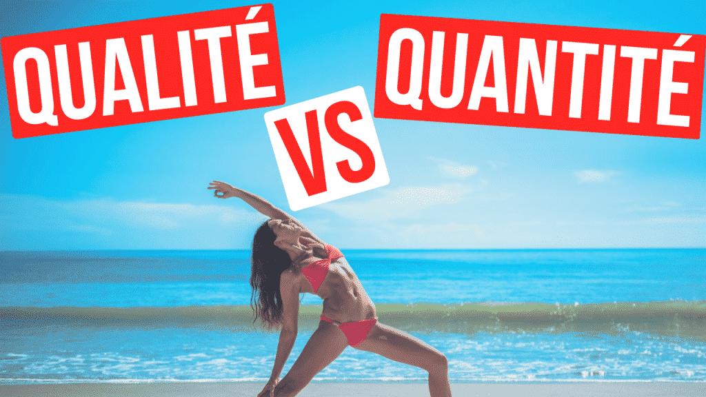 qualité vs quantite