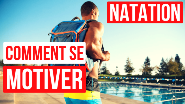 comment se motiver en natation