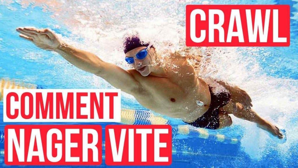comment nager vite en crawl
